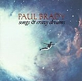 Paul Brady - Songs & Crazy Dreams альбом