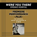 Smokie Norful - Were You There (Premiere Performance Plus Track) album