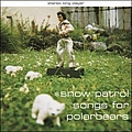 Snow Patrol - Songs For Polarbears альбом