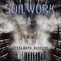 Soilwork - Steelbath Suicide (Re-Issue With Bonus Track) album