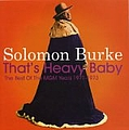 Solomon Burke - That's Heavy Baby 1971-1973 альбом