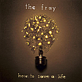 The Fray - How To Save A Life album