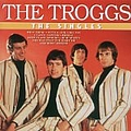 The Troggs - The Singles album