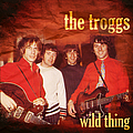The Troggs - Wild Thing album