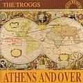 The Troggs - Athens Andover album