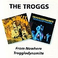 The Troggs - From Nowhere / Trogglodynamite album