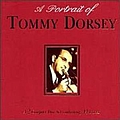 Tommy Dorsey - A Portrait of Tommy Dorsey (disc 1) album