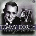 Tommy Dorsey - Centenary Collection album