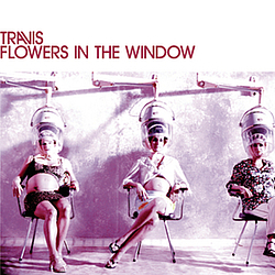 Travis - Flowers in the Window альбом