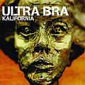 Ultra Bra - Kalifornia album