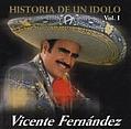 Vicente Fernandez - Historia de un Idolo, Volume 1 album