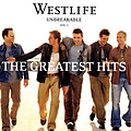 Westlife - Unbreakable, Vol. 1: The Greatest Hits album