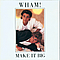 Wham! - Make It Big album
