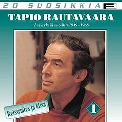Tapio Rautavaara - 20 suosikkia / Reissumies ja kissa album