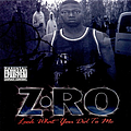 Z-Ro - Look What You Did to Me album