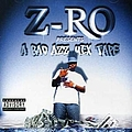 Z-Ro - A Bad Azz Mix Tape album