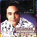 Zacarias Ferreira - Me Libere album