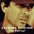 Zachary Richard - Cap enragé album