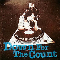 Down For The Count - Broken Record Tactics альбом