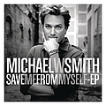 Michael W. Smith - Save Me From Myself - EP album
