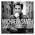 Michael W. Smith - Save Me From Myself album