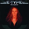 E-type - The Explorer альбом