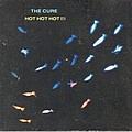 The Cure - Hot Hot Hot (disc 1) album