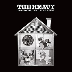 The Heavy - The House That Dirt Built album