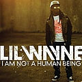 Lil' Wayne - I'm Not A Human Being album