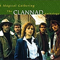 Clannad - A Magical Gathering: The Clannad Anthology (disc 1) альбом