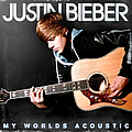 Justin Bieber - My Worlds Acoustic album