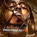 Lil' Wayne - Prison Break 2.0 album