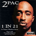 2Pac - 1 in 21 - A Tupac Shakur Story album
