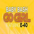 Baby Bash - Go Girl album