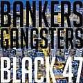 Black 47 - Bankers and Gansters альбом