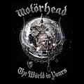 Motorhead - The World Is Yours альбом
