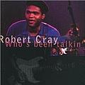 Robert Cray - Who's Been Talkin' album