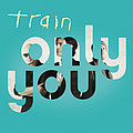 Train - Only You альбом