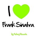 Frank Sinatra - I Love Frank Sinatra (Remastered Edition) album