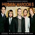Maroon 5 - Maximum Maroon 5: The Unauthorised Biography of Maroon 5 album