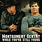Montgomery Gentry - While You're Still Young album