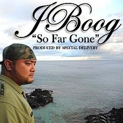 J Boog - So Far Gone album
