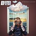 B.O.B. - Strange Clouds album