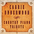 Carrie Underwood - Country Piano Tribute album