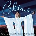 Celine Dion - Au Coeur Du Stade album