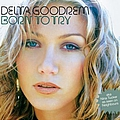 Delta Goodrem - Born To Try album