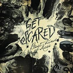 Get Scared - Best Kind Of Mess альбом