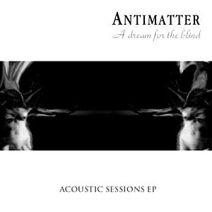 Antimatter - A Dream For The Blind (EP) (2002)