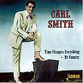 Carl Smith - Time Changes Everything- Mr. Country album