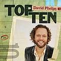 David Phelps - Top Ten album